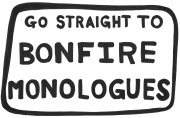 go-straight-to-bonfire-monologues